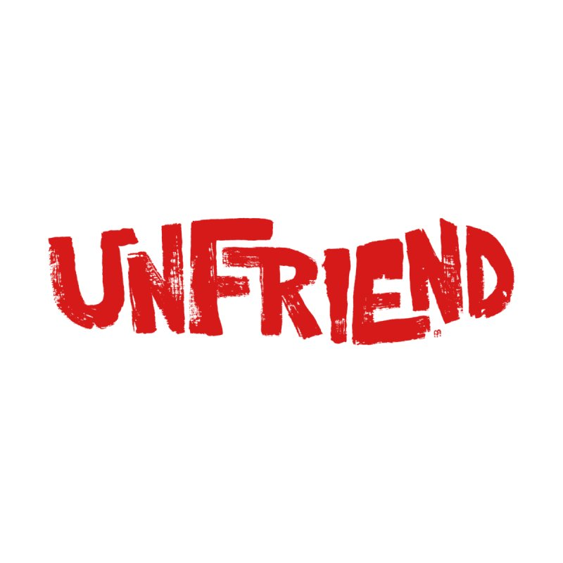 Unfriend - Red by Cheap Chills Fan Club