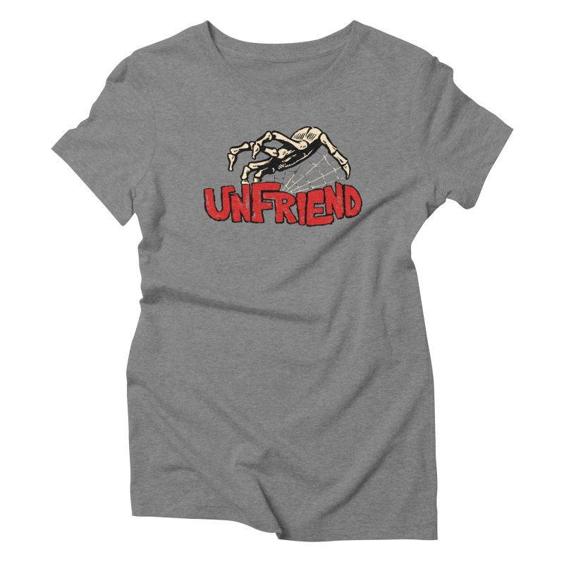 Unfriend three color extra spooky edtion Women's Triblend T-shirt by Cheap Chills Fan Club