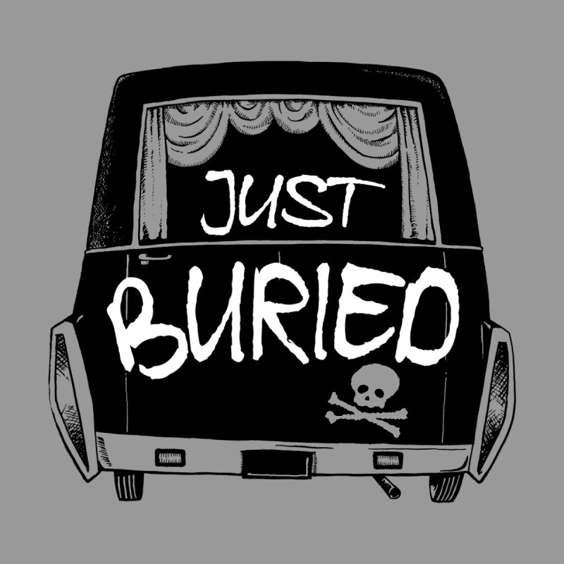Just Buried - Hearse car by Cheap Chills Fan Club
