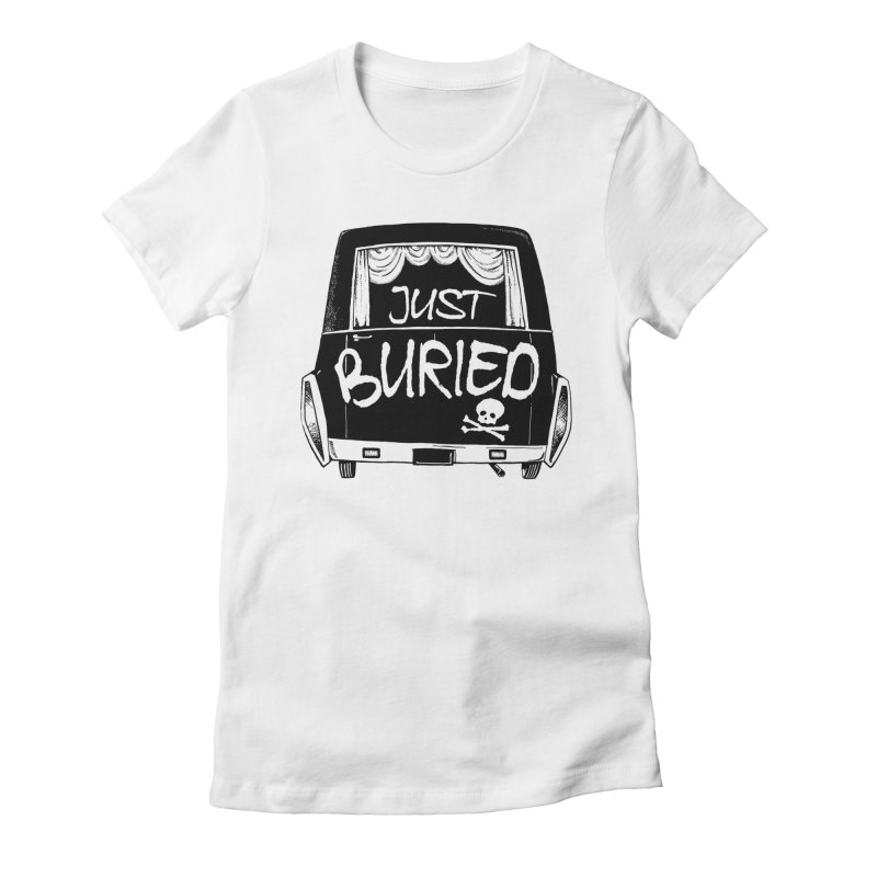 Just Buried - Hearse car Women's T-Shirt by Cheap Chills Fan Club