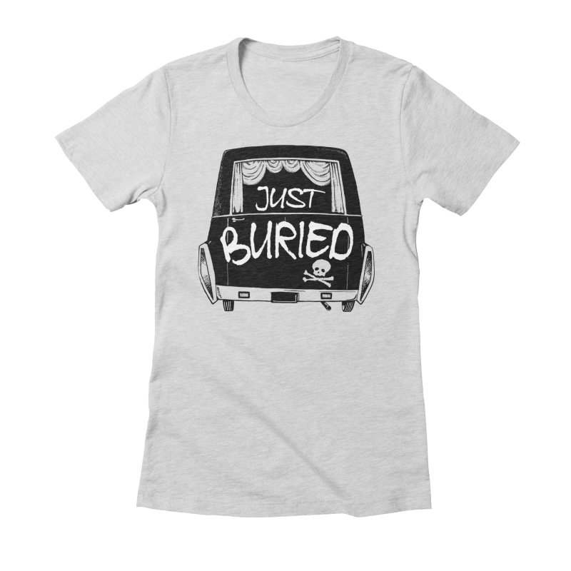 Just Buried - Hearse car Women's Fitted T-Shirt by Cheap Chills Fan Club