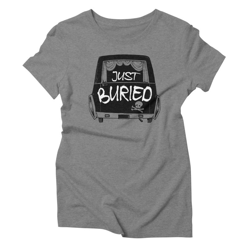 Just Buried - Hearse car Women's Triblend T-Shirt by Cheap Chills Fan Club