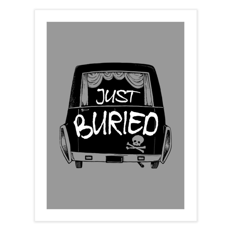 Just Buried - Hearse car Home Fine Art Print by Cheap Chills Fan Club