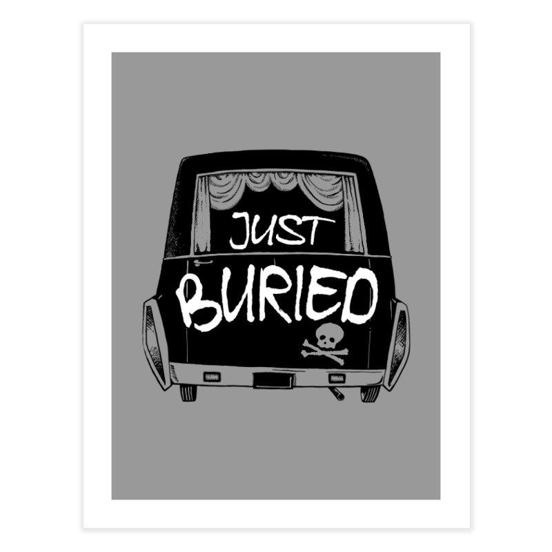Just Buried - Hearse car Home Fine Art Print by Cheap Chills Fan Club