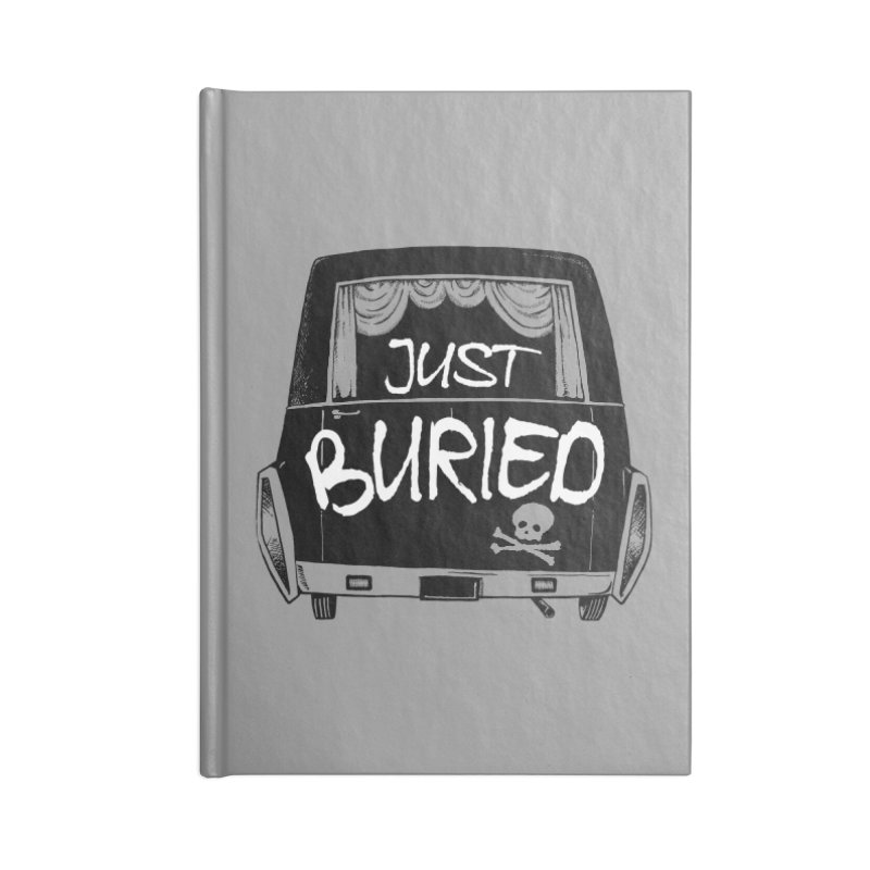 Just Buried - Hearse car Accessories Lined Journal Notebook by Cheap Chills Fan Club