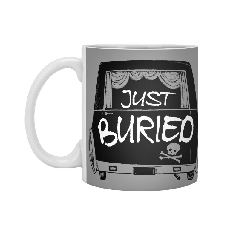 Just Buried - Hearse car Accessories Mug by Cheap Chills Fan Club