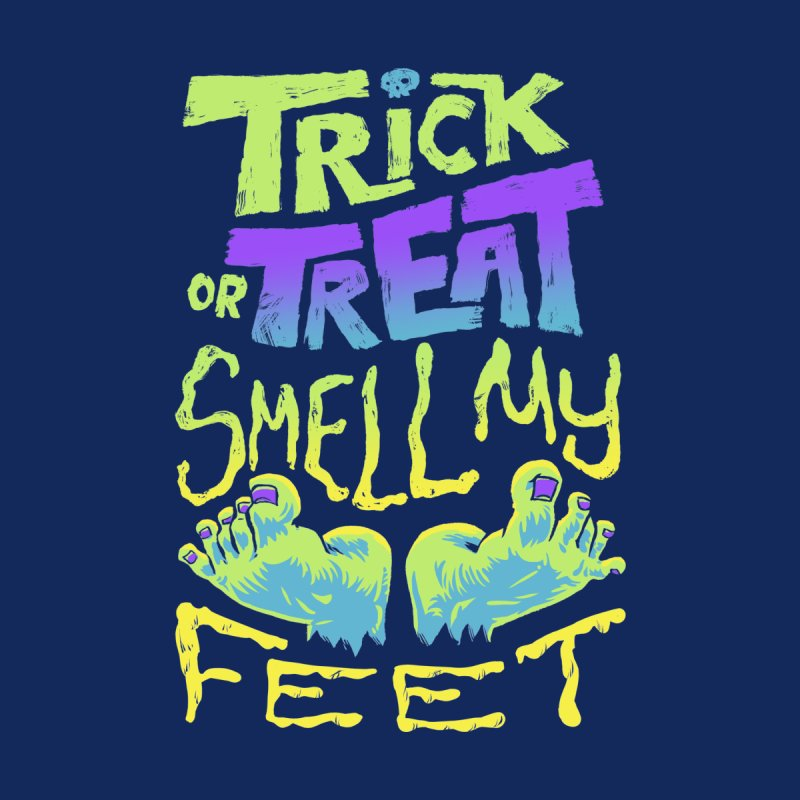 Trick or Treat Smell my Feet- Halloween Tee Kids Longsleeve T-Shirt by Cheap Chills Fan Club