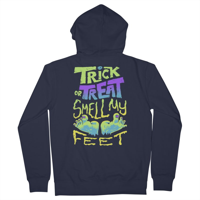 Trick or Treat Smell my Feet- Halloween Tee Women's Zip-Up Hoody by Cheap Chills Fan Club