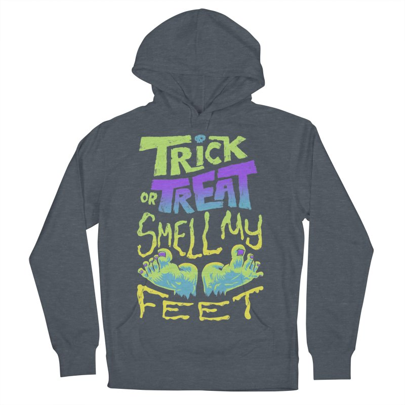 Trick or Treat Smell my Feet- Halloween Tee Women's French Terry Pullover Hoody by Cheap Chills Fan Club