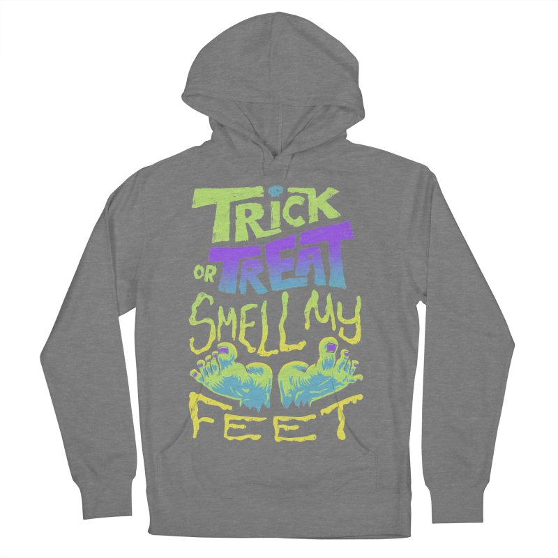 Trick or Treat Smell my Feet- Halloween Tee Women's Pullover Hoody by Cheap Chills Fan Club