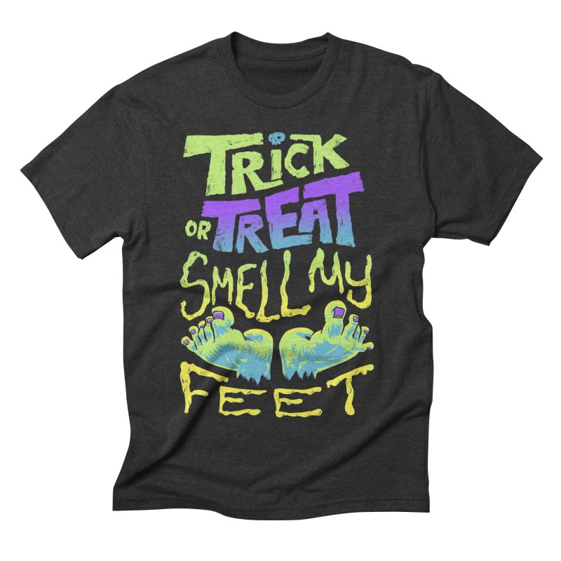 Trick or Treat Smell my Feet- Halloween Tee Men's Triblend T-Shirt by Cheap Chills Fan Club