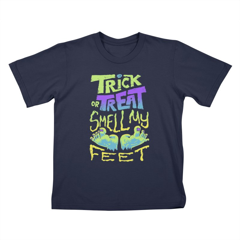 Trick or Treat Smell my Feet- Halloween Tee Kids T-Shirt by Cheap Chills Fan Club