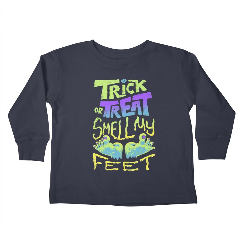 Trick or Treat Smell my Feet- Halloween Tee Kids Toddler Longsleeve T-Shirt by Cheap Chills Fan Club