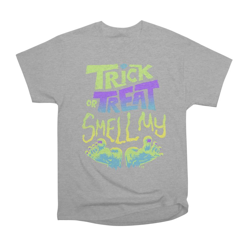 Trick or Treat Smell my Feet- Halloween Tee Women's Classic Unisex T-Shirt by Cheap Chills Fan Club