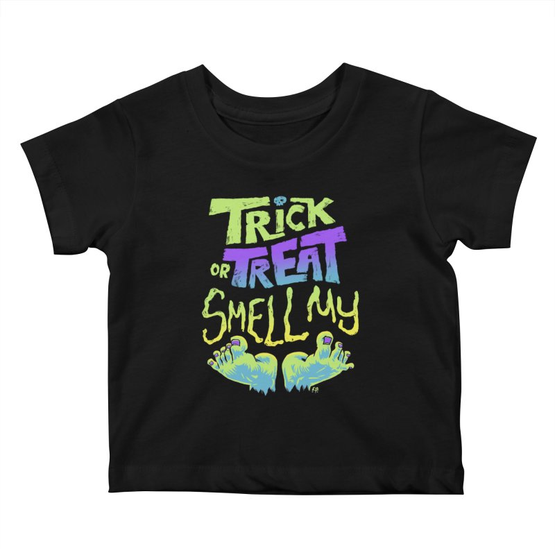 Trick or Treat Smell my Feet- Halloween Tee Kids Baby T-Shirt by Cheap Chills Fan Club