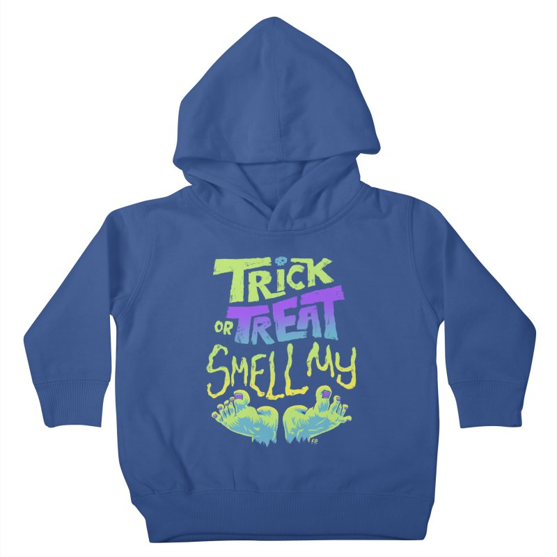 Trick or Treat Smell my Feet- Halloween Tee Kids Toddler Pullover Hoody by Cheap Chills Fan Club
