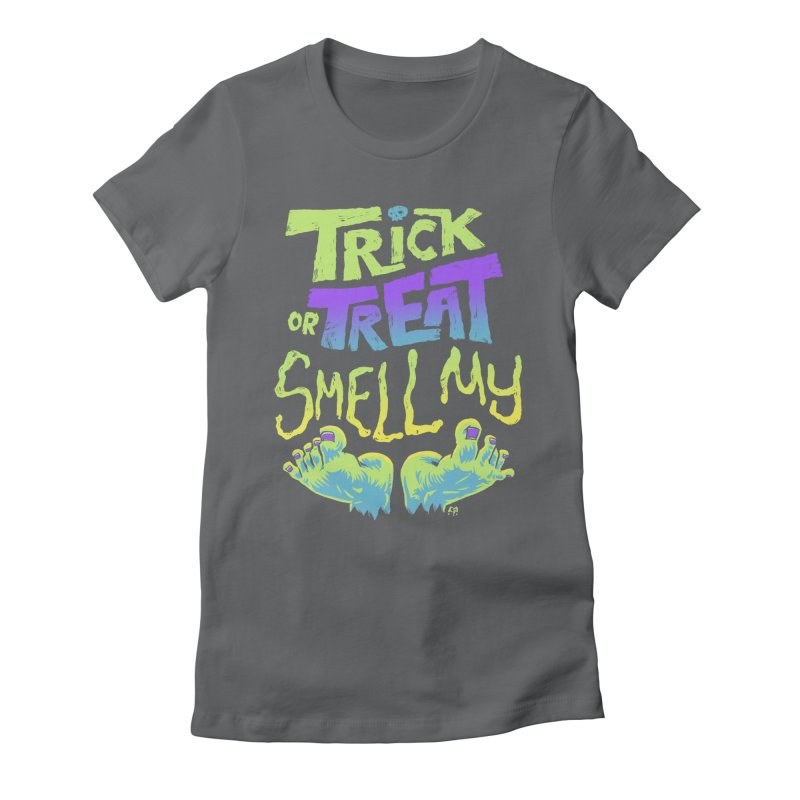 Trick or Treat Smell my Feet- Halloween Tee Women's Fitted T-Shirt by Cheap Chills Fan Club
