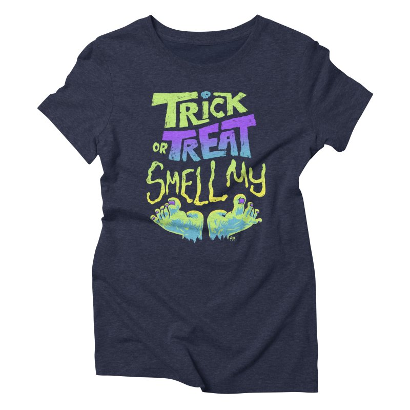 Trick or Treat Smell my Feet- Halloween Tee Women's Triblend T-Shirt by Cheap Chills Fan Club