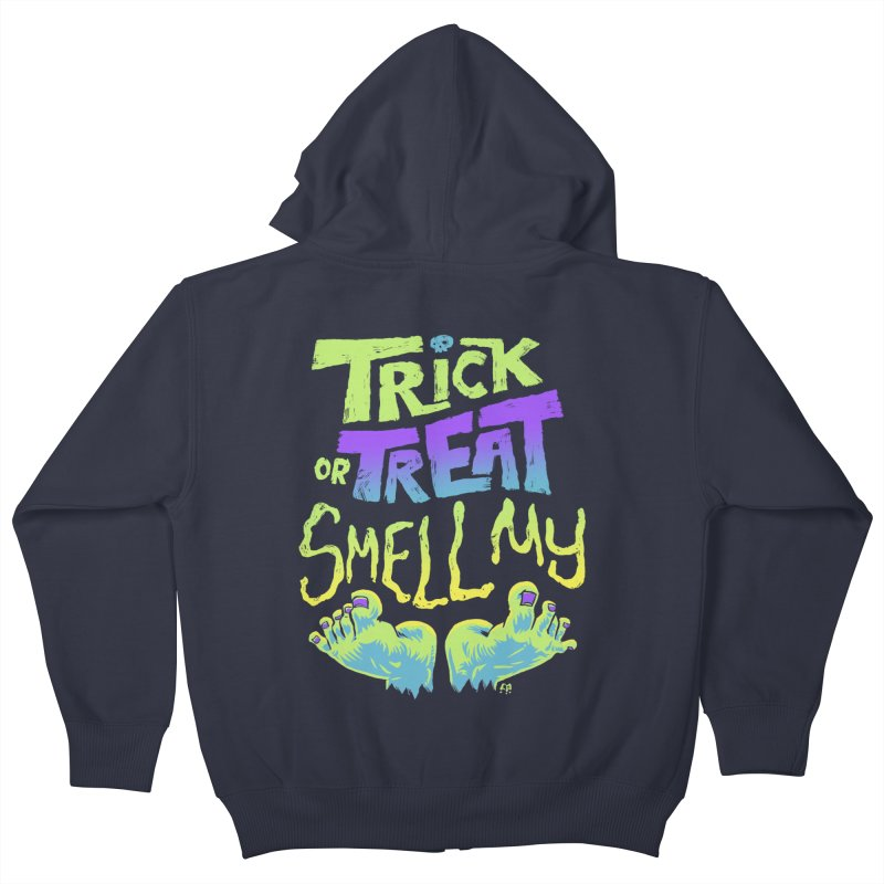 Trick or Treat Smell my Feet- Halloween Tee Kids Zip-Up Hoody by Cheap Chills Fan Club