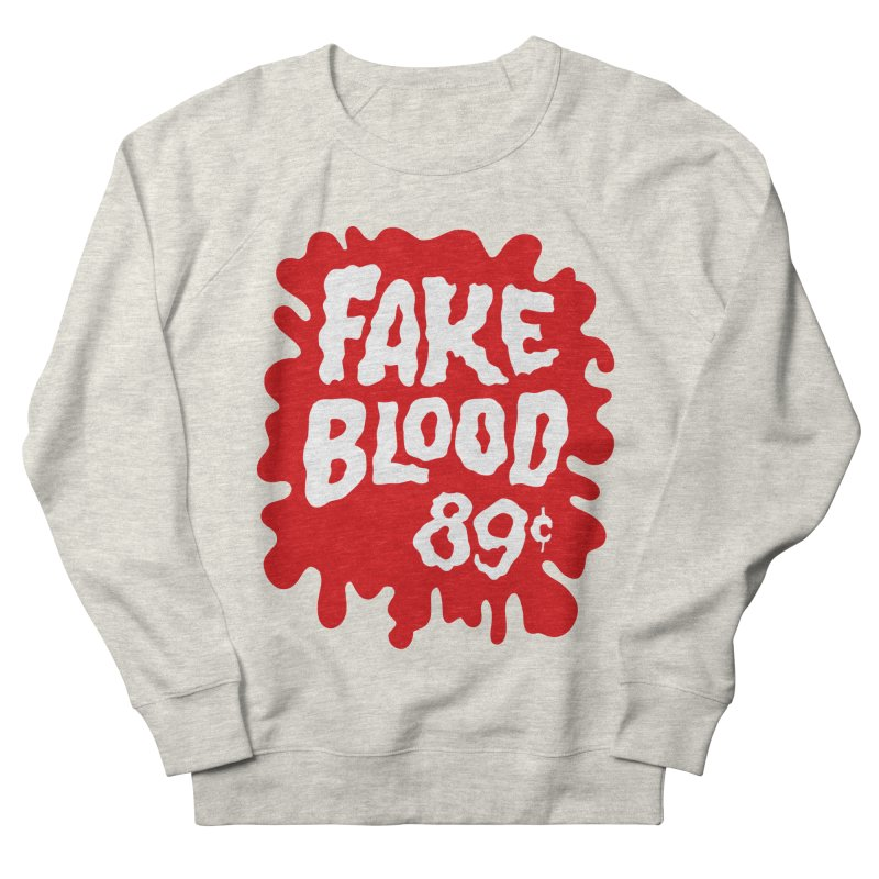 Fake Blood 89¢ Men's French Terry Sweatshirt by Cheap Chills Fan Club