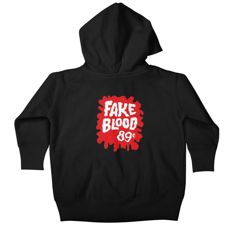 Fake Blood 89¢ Kids Baby Zip-Up Hoody by Cheap Chills Fan Club