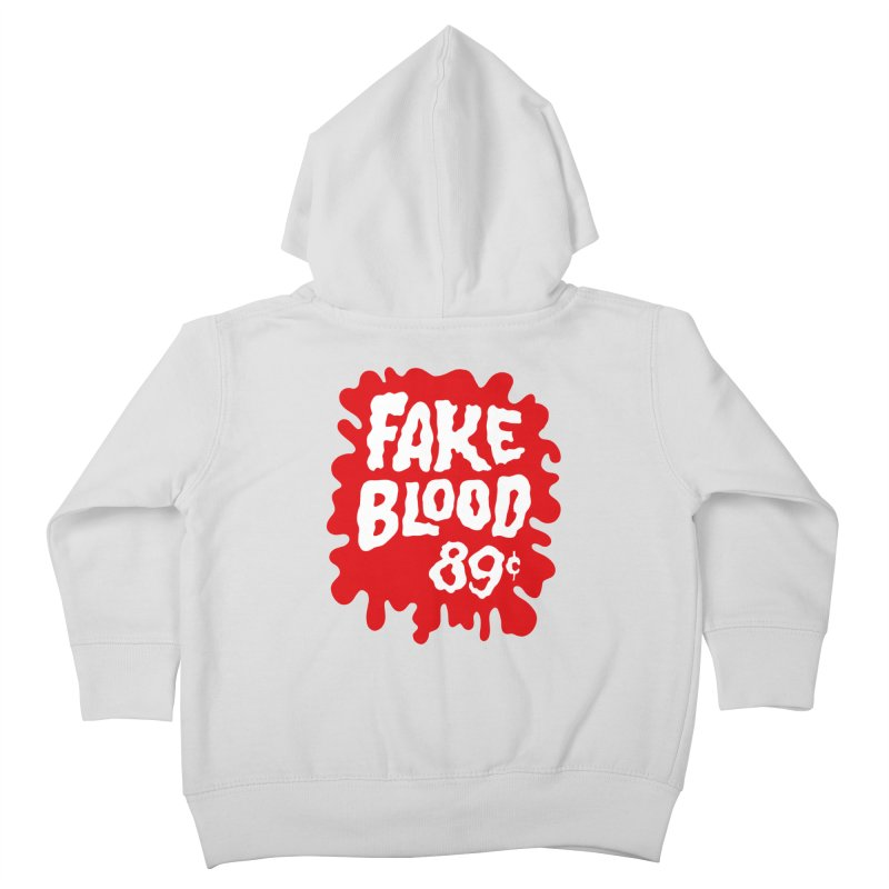 Fake Blood 89¢ Kids Toddler Zip-Up Hoody by Cheap Chills Fan Club