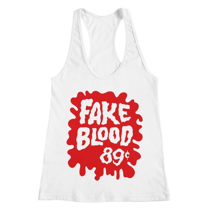 Fake Blood 89¢ Women's Racerback Tank by Cheap Chills Fan Club