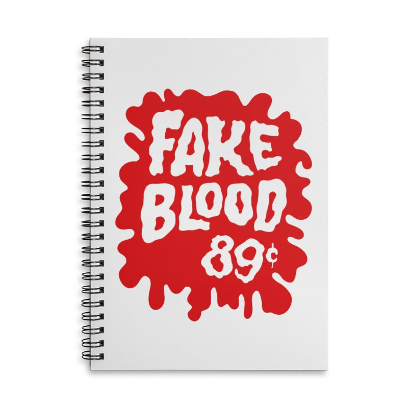 Fake Blood 89¢ Accessories Lined Spiral Notebook by Cheap Chills Fan Club