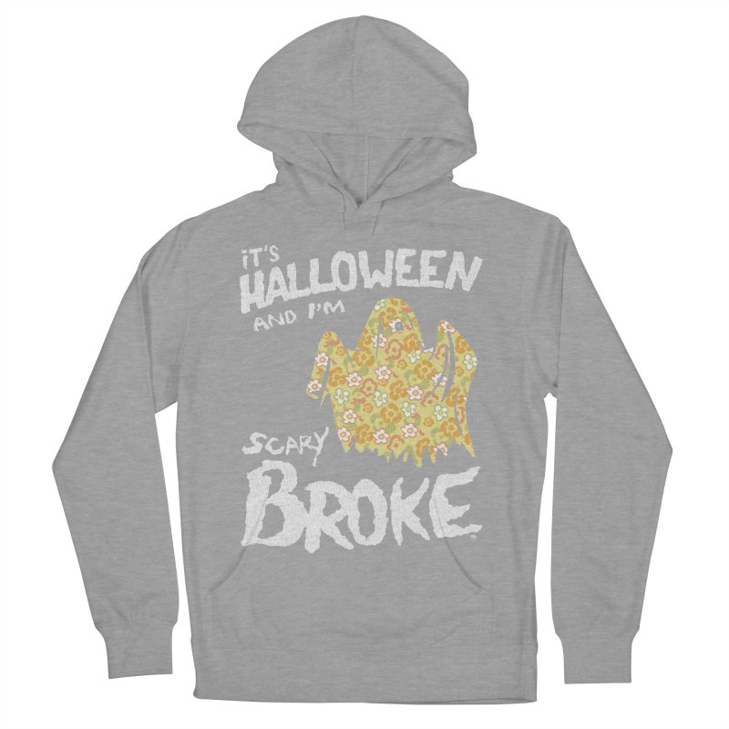 It's Halloween and I'm Scary Broke Women's Pullover Hoody by Cheap Chills Fan Club