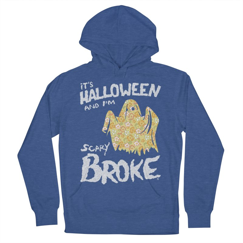 It's Halloween and I'm Scary Broke Men's Pullover Hoody by Cheap Chills Fan Club