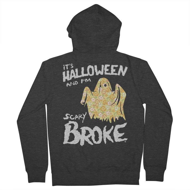 It's Halloween and I'm Scary Broke Women's Zip-Up Hoody by Cheap Chills Fan Club