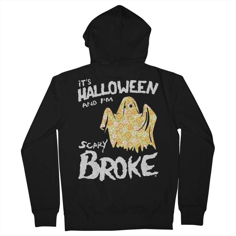 It's Halloween and I'm Scary Broke Men's Zip-Up Hoody by Cheap Chills Fan Club