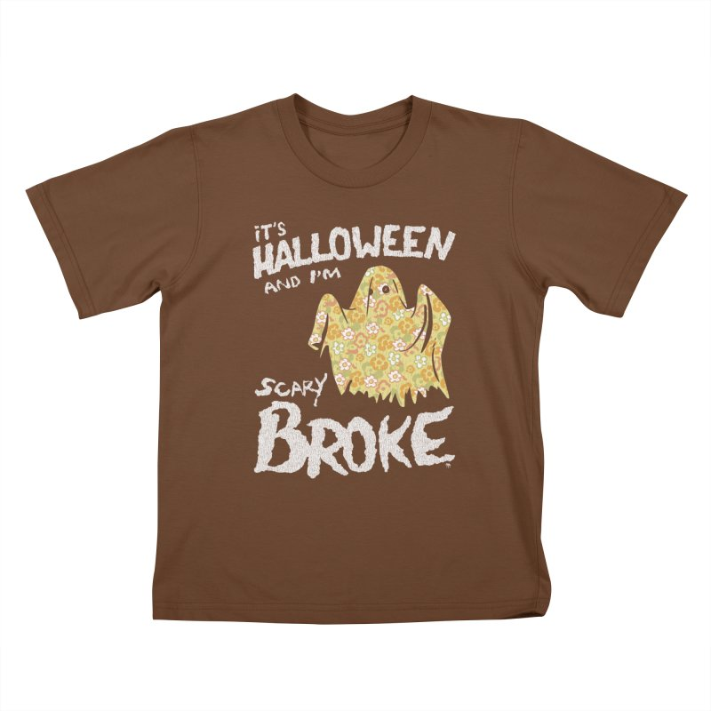 It's Halloween and I'm Scary Broke Kids T-Shirt by Cheap Chills Fan Club