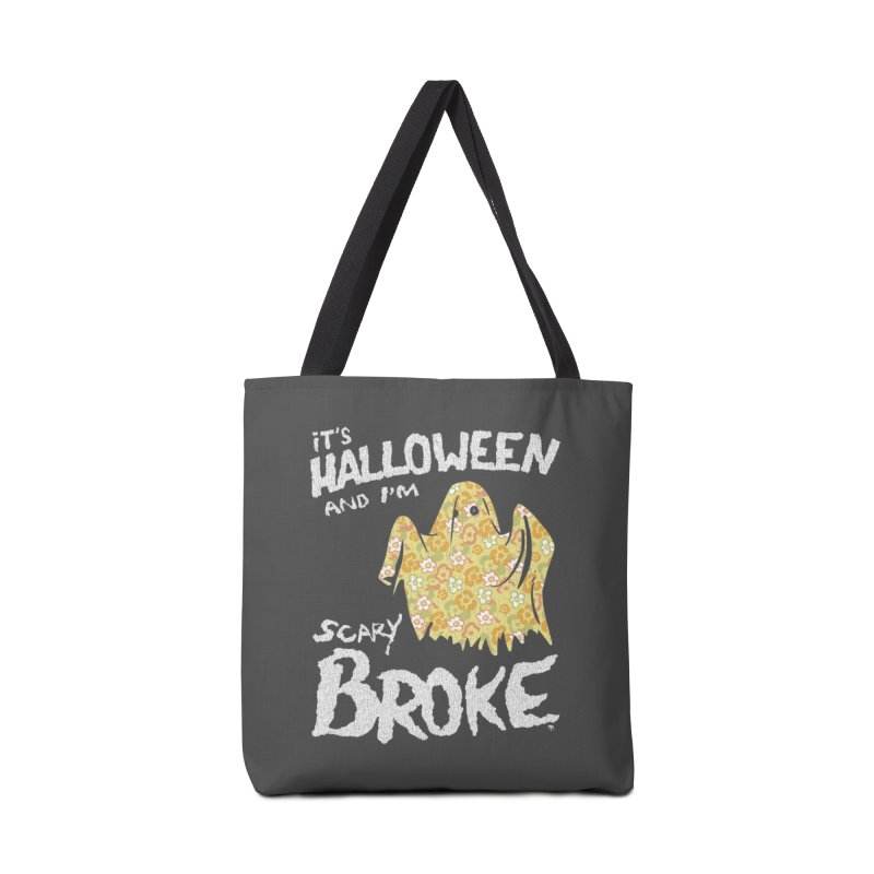 It's Halloween and I'm Scary Broke Accessories Bag by Cheap Chills Fan Club