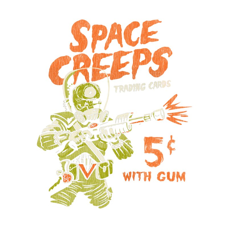 Space Creeps - 5 cents with Gum by Cheap Chills Fan Club