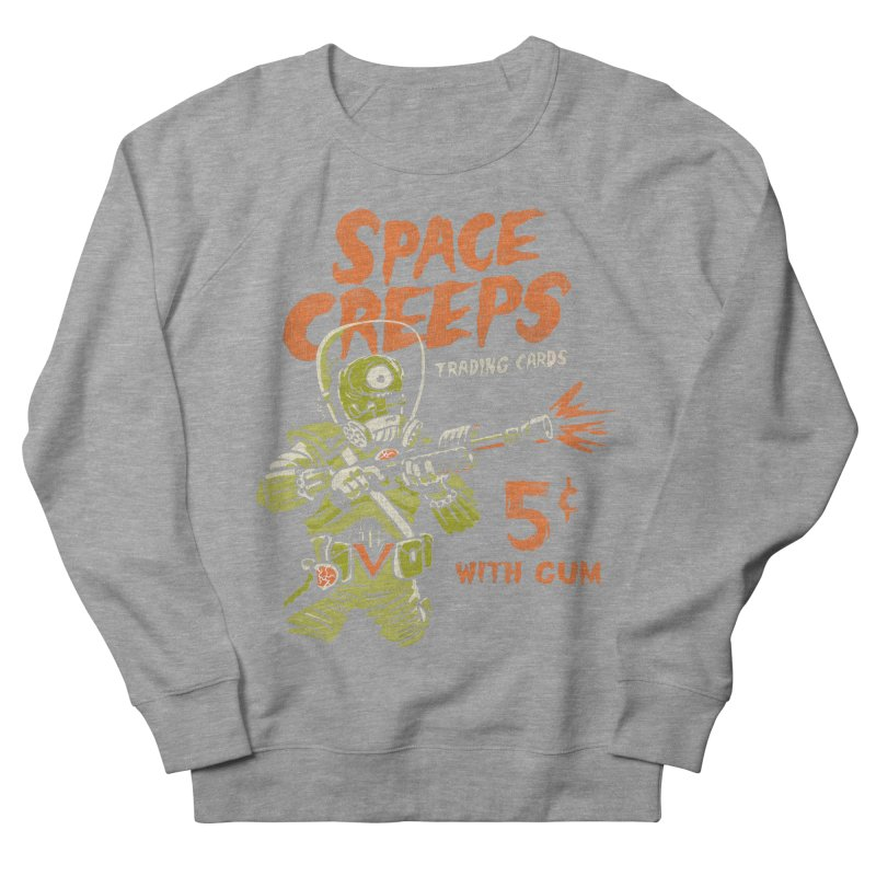 Space Creeps - 5 cents with Gum Women's French Terry Sweatshirt by Cheap Chills Fan Club