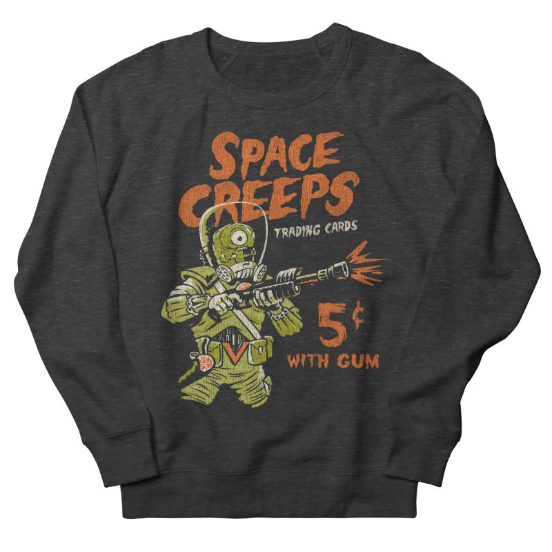 Space Creeps - 5 cents with Gum Men's French Terry Sweatshirt by Cheap Chills Fan Club