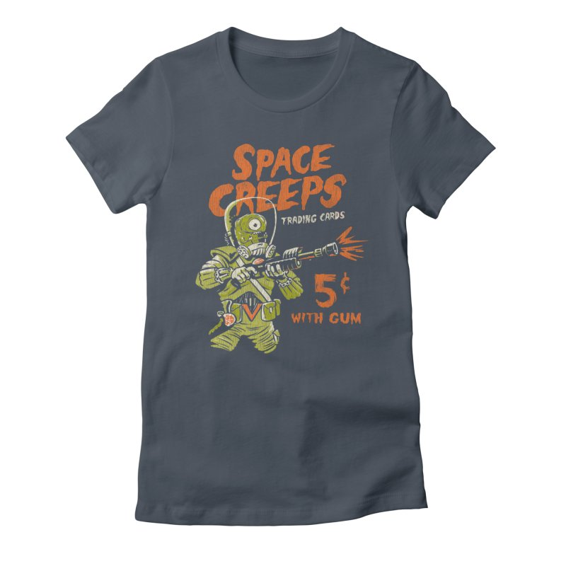 Space Creeps - 5 cents with Gum Women's T-Shirt by Cheap Chills Fan Club