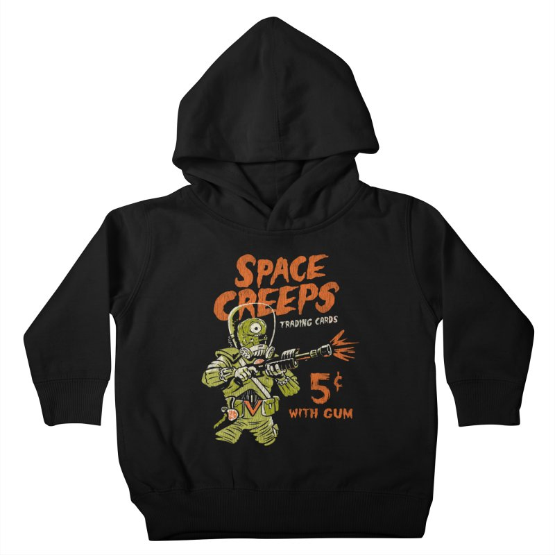 Space Creeps - 5 cents with Gum Kids Toddler Pullover Hoody by Cheap Chills Fan Club