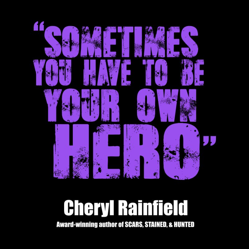 Sometimes You Have To Be Your Own Hero Women's Zip-Up Hoody by CherylRainfield's Shop