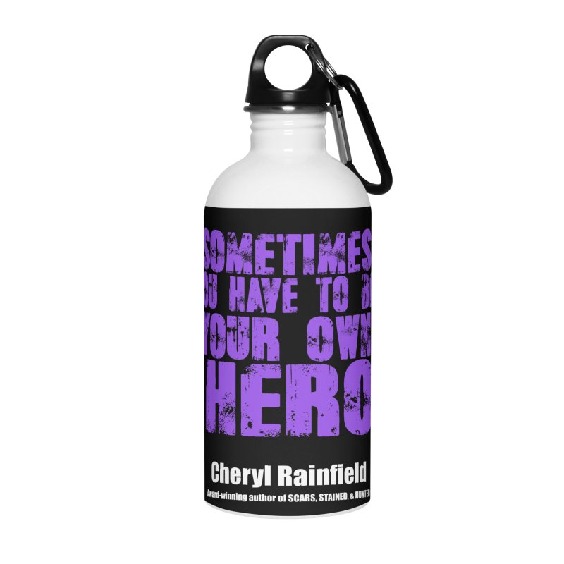 Sometimes You Have To Be Your Own Hero Accessories Water Bottle by CherylRainfield's Shop
