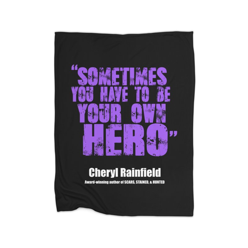 Sometimes You Have To Be Your Own Hero Home Blanket by CherylRainfield's Shop