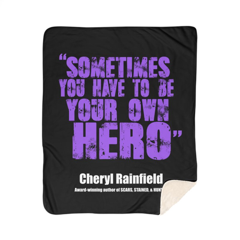 Sometimes You Have To Be Your Own Hero Home Sherpa Blanket Blanket by CherylRainfield's Shop