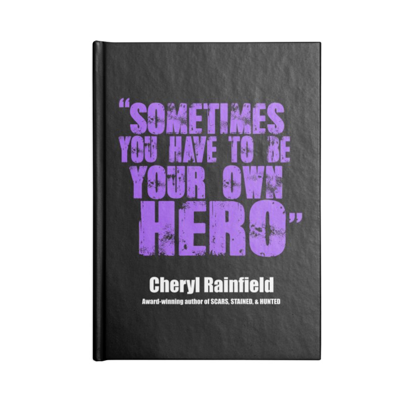 Sometimes You Have To Be Your Own Hero Accessories Lined Journal Notebook by CherylRainfield's Shop
