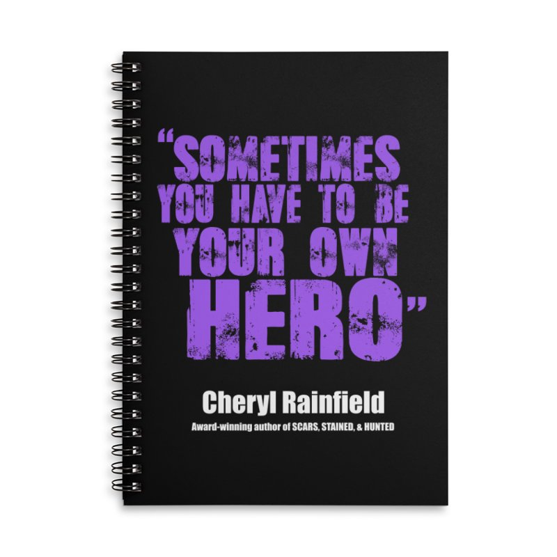Sometimes You Have To Be Your Own Hero Accessories Lined Spiral Notebook by CherylRainfield's Shop