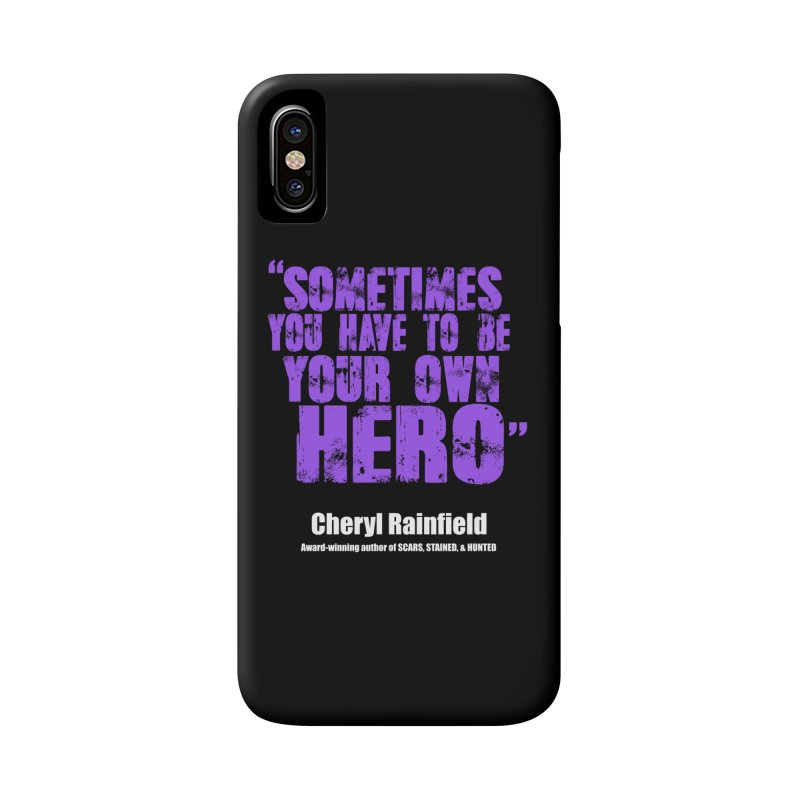 Sometimes You Have To Be Your Own Hero Accessories Phone Case by CherylRainfield's Shop