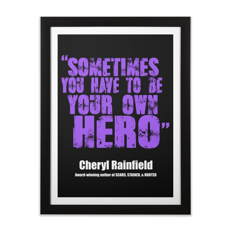 Sometimes You Have To Be Your Own Hero Home Framed Fine Art Print by CherylRainfield's Shop