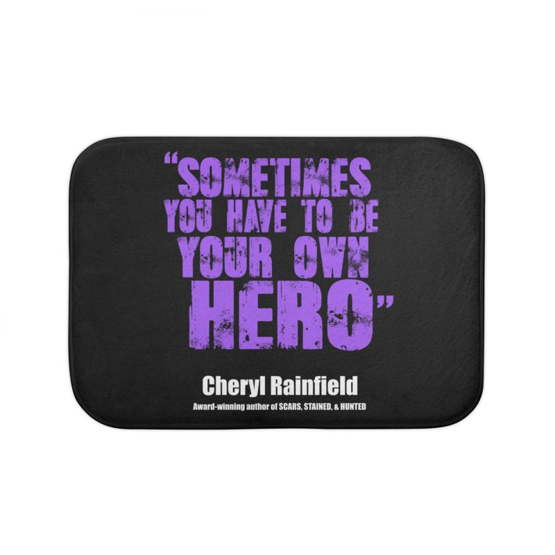 Sometimes You Have To Be Your Own Hero Home Bath Mat by CherylRainfield's Shop