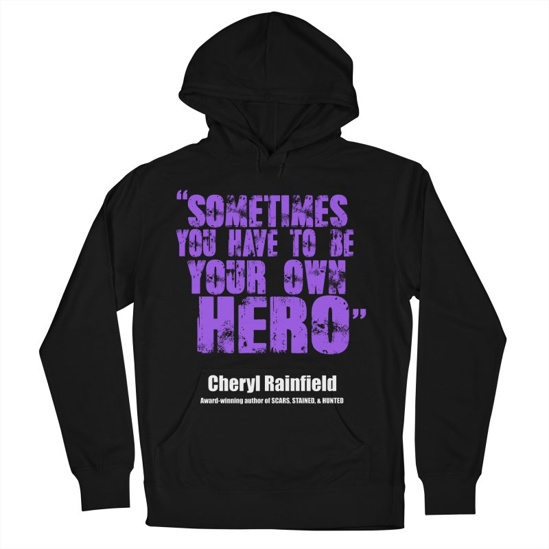 Sometimes You Have To Be Your Own Hero Women's French Terry Pullover Hoody by CherylRainfield's Shop