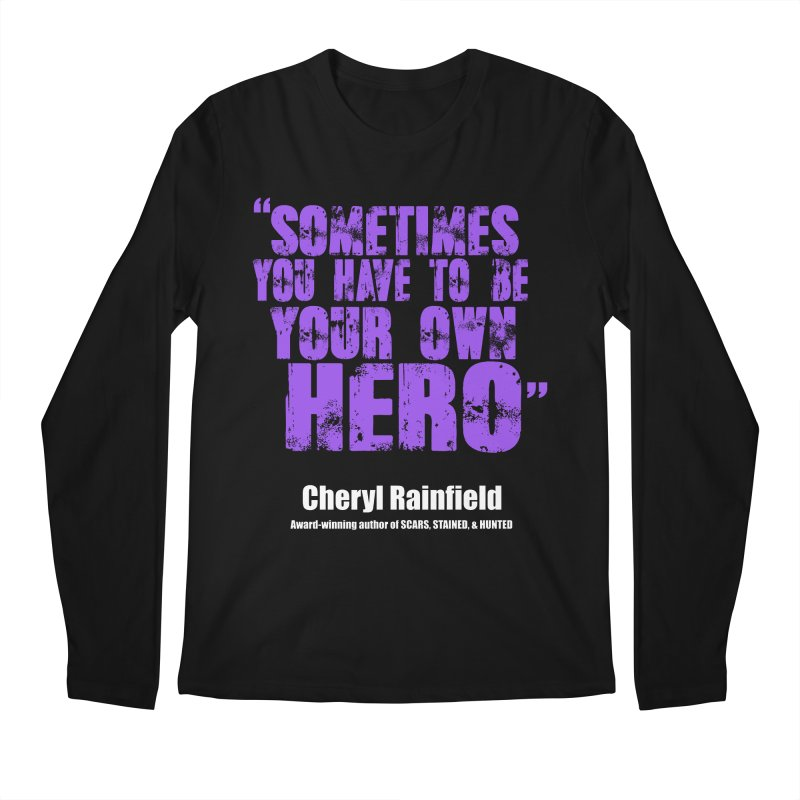 Sometimes You Have To Be Your Own Hero Men's Longsleeve T-Shirt by CherylRainfield's Shop